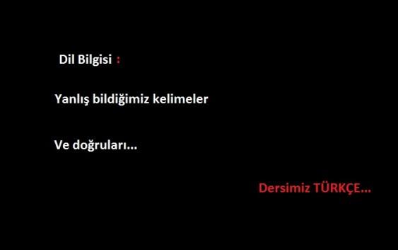 Türkçe'de yanlış kullanılan kelimeler ve doğruları