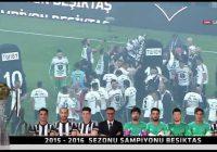 Ve Beşiktaş 2015- 2016 Yılı Şampiyonu !