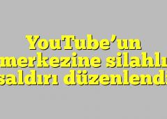 YouTube'un merkezine silahlı saldırı düzenlendi